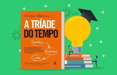 Principais lições do livro: A Tríade do Tempo - Um livro de Christian Barbosa