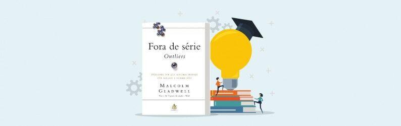 """Principais Ensinamentos do livro """"Fora de Série"""""""