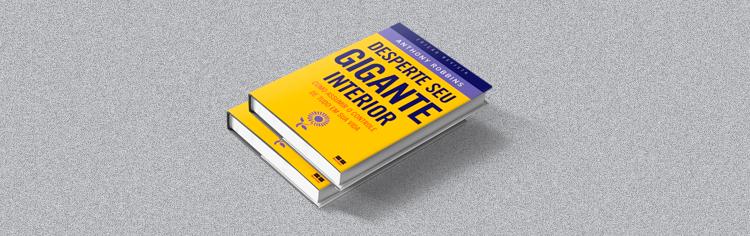 """Principais Lições que podemos aprender com o livro """"Desperte o seu gigante interior"""""""
