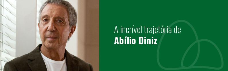Grupo Pão de Açúcar: fique por dentro da incrível trajetória de seu proprietário, Abílio Diniz