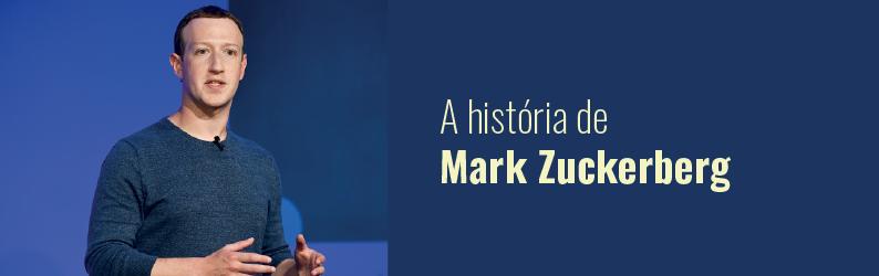 Mark Zuckerberg: conheça a trajetória do dono do Facebook, que se tornou bilionário aos 23 anos