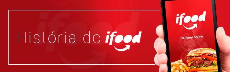 Conheça a história do iFood, maior especialista em food tech do Brasil