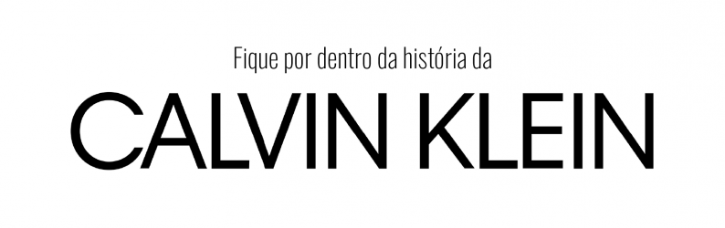 Fique por dentro da história da Calvin Klein