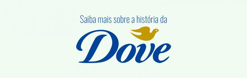Saiba mais sobre a história da Dove