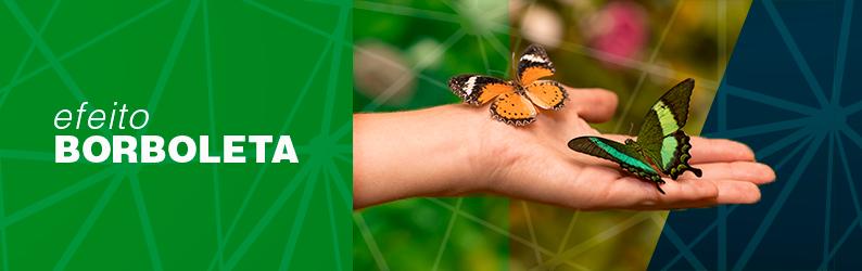 Conheça a influência do efeito borboleta na sua vida