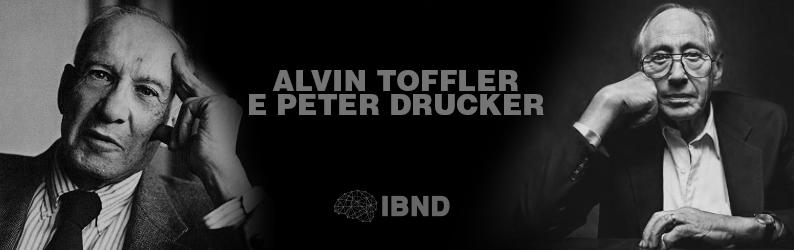 Alvin Toffler e Peter Drucker sustentam uma perspectiva mais voltada para os negócios