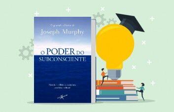"""Principais lições do livro """"O Poder do Subconsciente"""""""
