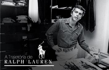 De vendedor de roupas para um dos maiores estilistas do mundo. Conheça a trajetória Ralph Lauren.