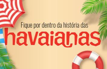 Fique por dentro da história das Havaianas